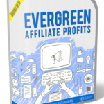 Evergreen Affiliate Profits Review + Bonus
