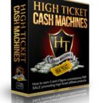 High Ticket Cash Machines Review + Super Bonus